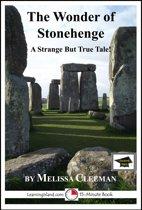 The Wonder of Stonehenge: A 15-Minute Strange But True Tale, Educational Version