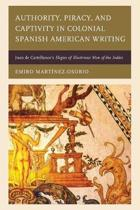 Authority, Piracy, and Captivity in Colonial Spanish American Writing