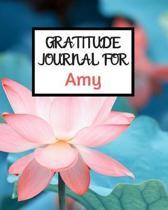 Gratitude Journal For Amy: Gratitude Journal / Notebook / Diary / Gratitude Journal For Women / Gratitude Journal For Kids / Gratitude Journal an