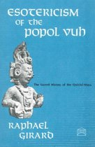 Esotericism of the Popol Vuh
