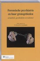 forensische psychiatrie en haar grensgebieden