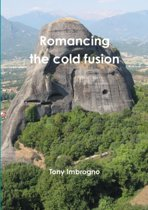 Romancing the Cold Fusion