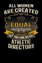 All Women Are Created Equal But Then Some Become Athletic Directors
