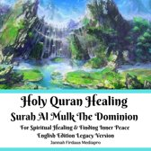 Holy Quran Healing Surah Al Mulk The Dominion For Spiritual Healing & Finding Inner Peace English Edition Legacy Version