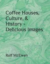 Coffee Houses, Culture, & History - Delicious Images