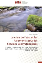 La Crise de l'Eau Et Les Paiements Pour Les Services Ecosyst�miques