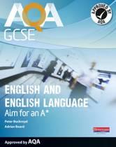 AQA GCSE English and English Language Student Book: Aim for an A*