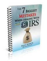 The 7 Biggest Mistakes When Dealing with the IRS