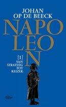 Napoleon 1 - Van strateeg tot keizer