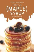 Sweet as (Maple) Syrup