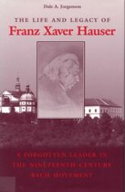 The Life and Legacy of Franz Xaver Hauser