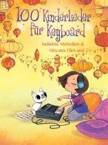 100 Kinderlieder für Keyboard - beliebte Melodien & Hits aus Film und TV