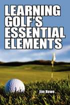 Learning Golf's Essential Elements