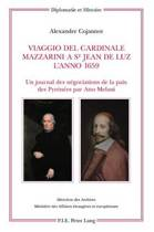 Viaggio del Cardinale Mazzarini a St Jean de Luz l'Anno 1659