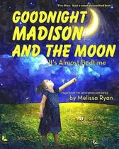 Goodnight Madison and the Moon, It's Almost Bedtime