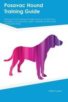 Posavac Hound Training Guide Posavac Hound Training Includes