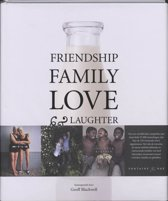 Friendship, family, love & laughter