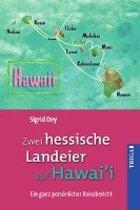 Zwei hessische Landeier auf Hawai'i