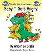 Baby T Gets Angry