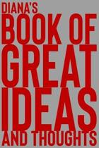Diana's Book of Great Ideas and Thoughts: 150 Page Dotted Grid and individually numbered page Notebook with Colour Softcover design. Book format: 6 x