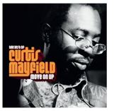 Move on Up: The Best of Curtis Mayfield