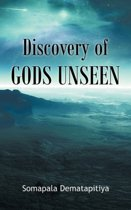 Discovery of Gods Unseen