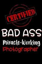 Certified Bad Ass Miracle-Working Photographer