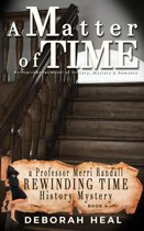 A Matter of Time: an inspirational novel of history, mystery & romance