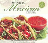 My Perfect Dinner: Mexican