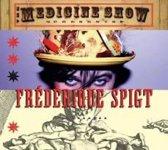 Frédérique Spigt – The Medicine Show