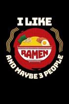 I Like Ramen and Maybe 3 People