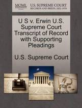 U S V. Erwin U.S. Supreme Court Transcript of Record with Supporting Pleadings