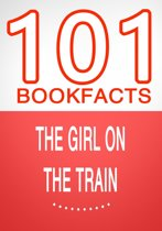 Download ebook The Girl on the Train - 101 Amazing Facts You Didn't Know the cheapest