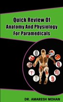 Quick Review Of Anatomy And Physiology For Paramedicals