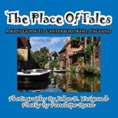 The Place of Tales--- A Kid's Guide to Canterbury, Kent, England