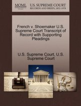 French V. Shoemaker U.S. Supreme Court Transcript of Record with Supporting Pleadings