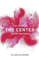 The Heart Is the Center of the Universe