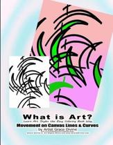 What is Art? Learn Art Styles the Easy Coloring Book Way Movement on Canvas Lines & Curves by Artist Grace Divine