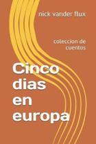Cinco dias en europa: coleccion de cuentos