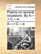 Poems on Several Occasions. by A----R C----E