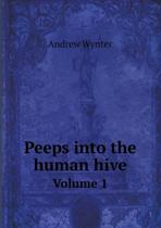 Peeps Into the Human Hive Volume 1