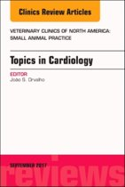 Topics in Cardiology, An Issue of Veterinary Clinics of North America