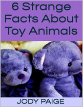 6 Strange Facts About Toy Animals