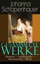 Gesammelte Werke: Romane + Autobiografie + Reiseberichte + Briefe (Vollständige Ausgaben)
