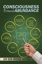 Consciousness Towards Abundance