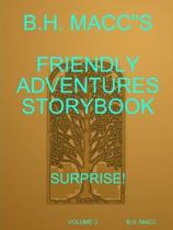 B.H. Maccs Friendly Adventures Storybook Volume 3 Surprise!