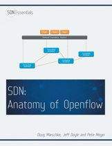 Software Defined Networking (SDN): Anatomy of OpenFlow Volume I