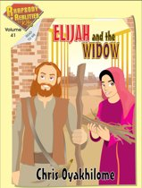 Rhapsody of Realities for Kids, October Edition: Elijah And The Widow