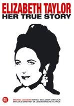 Elizabeth Taylor: Her True Story