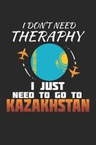 I Don't Need Therapy I Just Need To Go To Kazakhstan: Kazakhstan Notebook - Kazakhstan Vacation Journal - Handlettering - Diary I Logbook - 110 White